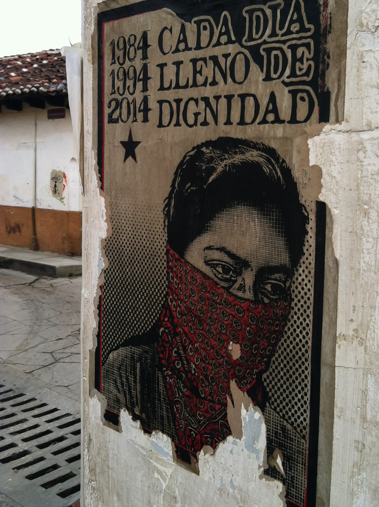 """One of the many signs of the Zapatistas in San Cristobal. It reads """"Every day full of dignity."""""""